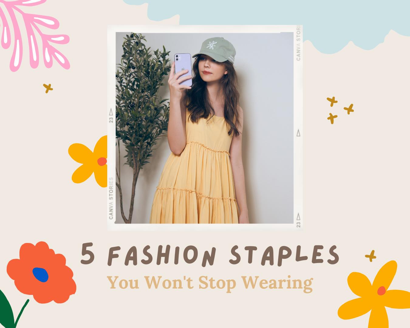 5 Fashion Staples You Won't Stop Wearing