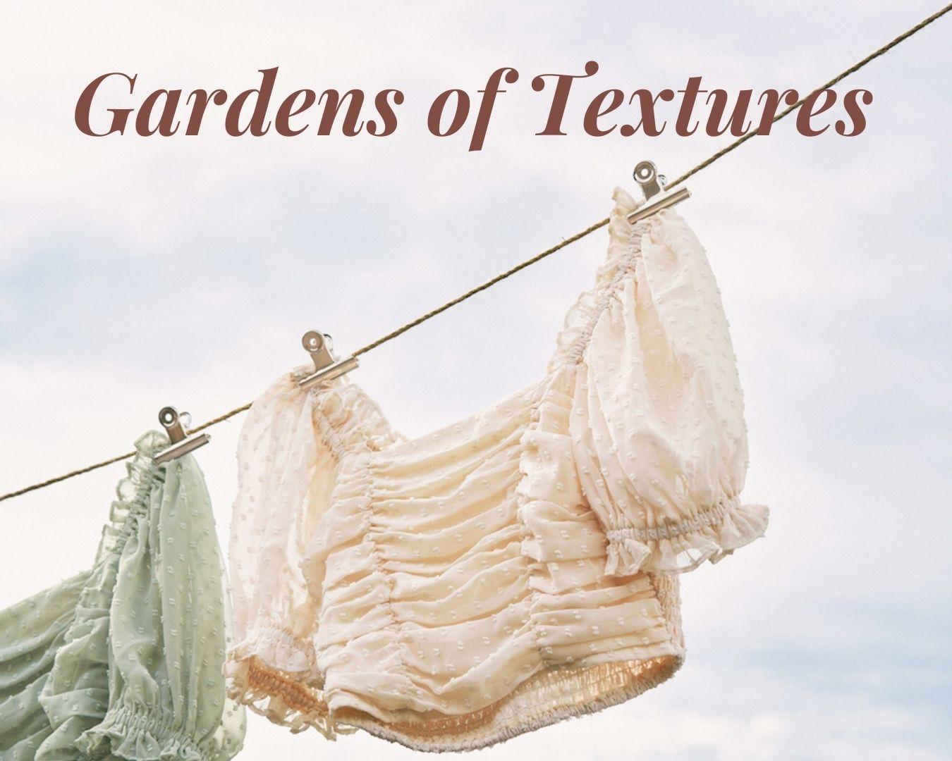 Gardens of Textures