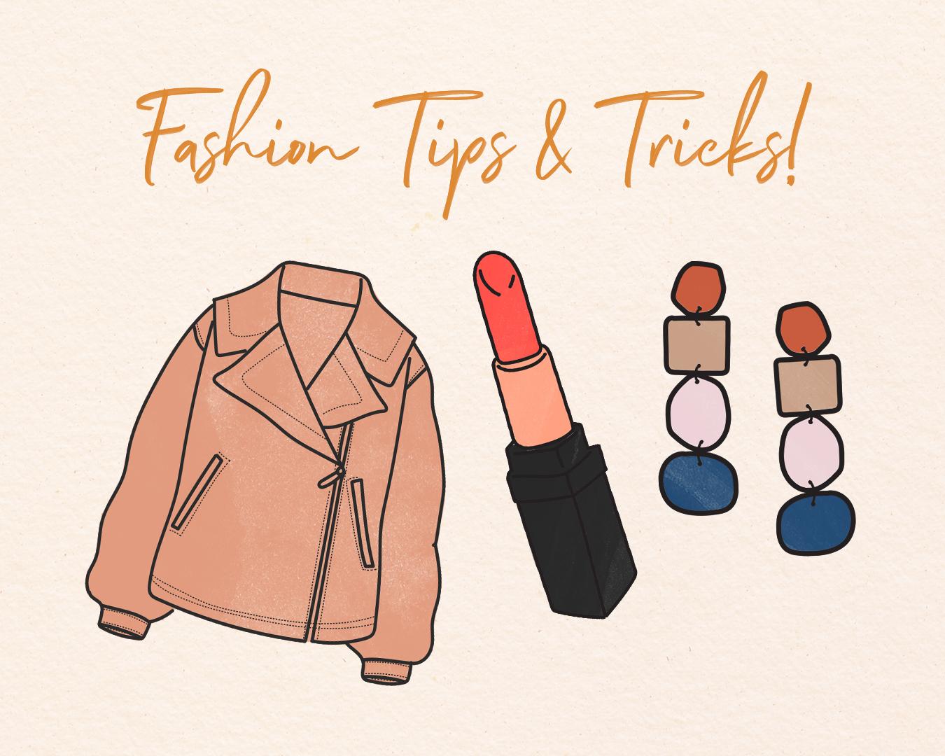 Fashion Tips & Tricks!